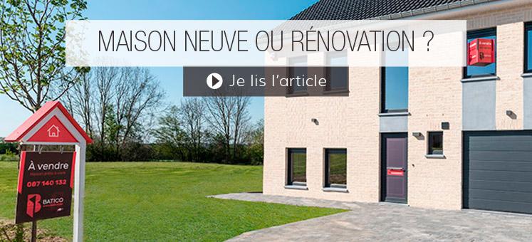 Maison neuve ou rénovation ?